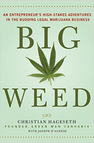 Big Weed: An Entrepreneur's High-Stakes Adventures in the Budding Legal...
